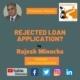 Rejected loan application?